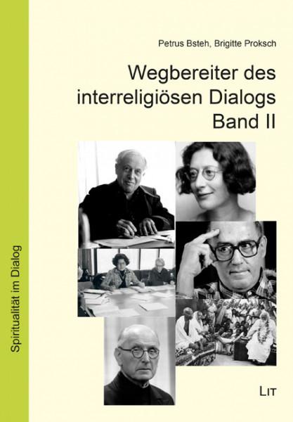 Wegbereiter des interreligiösen Dialogs Band II