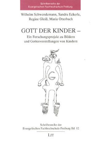 Gott der Kinder - Ein Forschungsprojekt zu Bildern und Gottesvorstellungen von Kindern