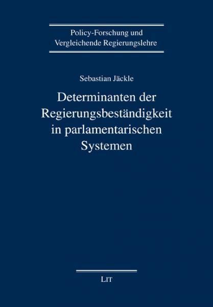 Determinanten der Regierungsbeständigkeit in parlamentarischen Systemen