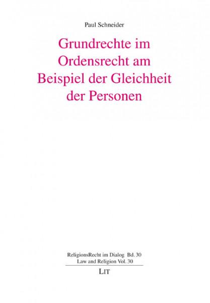Grundrechte im Ordensrecht am Beispiel der Gleichheit der Personen