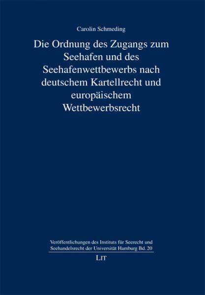 Die Ordnung des Zugangs zum Seehafen und des Seehafenwettbewerbs nach deutschem Kartellrecht und europäischem Wettbewerbsrecht