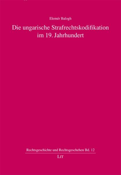 Die ungarische Strafrechtskodifikation im 19. Jahrhundert