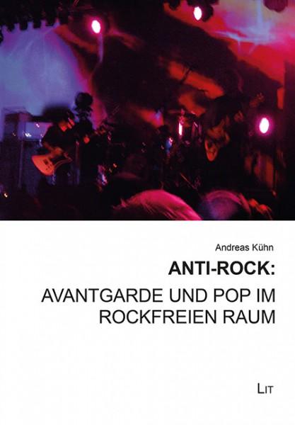 Anti-Rock: Avantgarde und Pop im rockfreien Raum