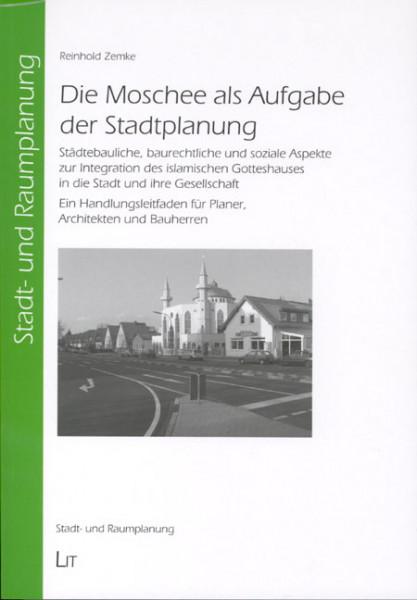 Die Moschee als Aufgabe der Stadtplanung