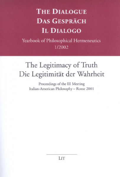 The Legitimacy of Truth/Die Legitimität der Wahrheit