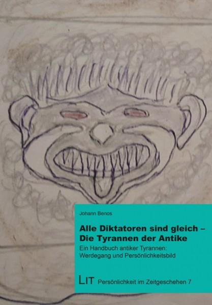 Alle Diktatoren sind gleich - Die Tyrannen der Antike