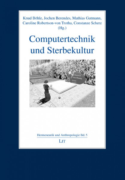 Computertechnik und Sterbekultur