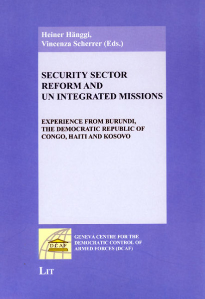 Security Sector Reform and UN Integrated Missions