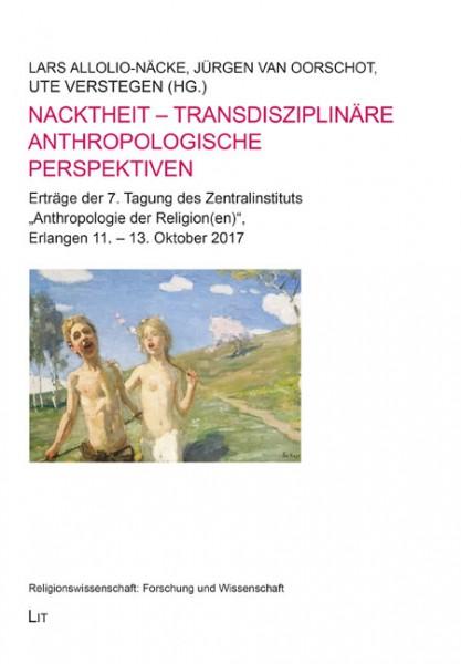 Nacktheit - transdisziplinäre anthropologische Perspektiven