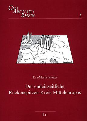 Der endeiszeitliche Rückenspitzen-Kreis Mitteleuropas