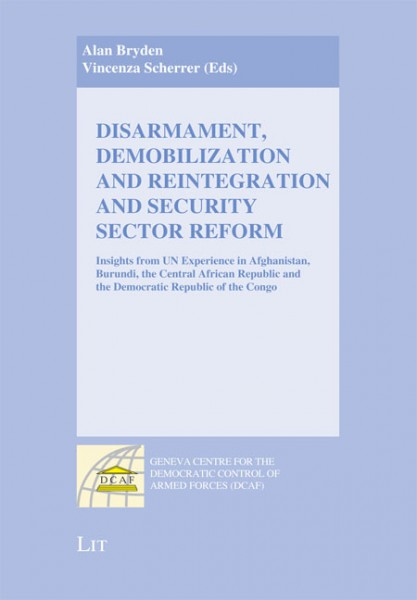 Disarmament, Demobilization and Reintegration and Security Sector Reform