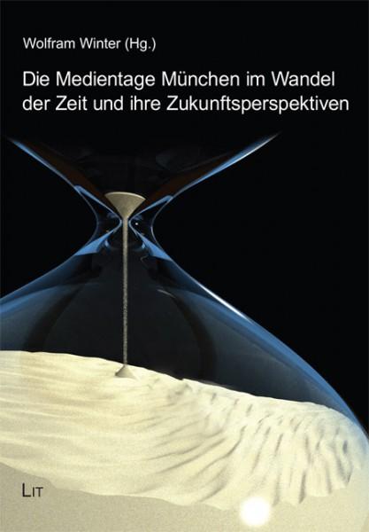 Die Medientage München im Wandel der Zeit und ihre Zukunftsperspektiven