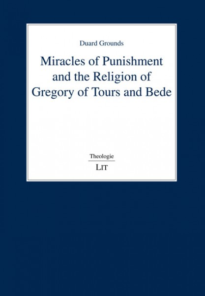 Miracles of Punishment and the Religion of Gregory of Tours and Bede