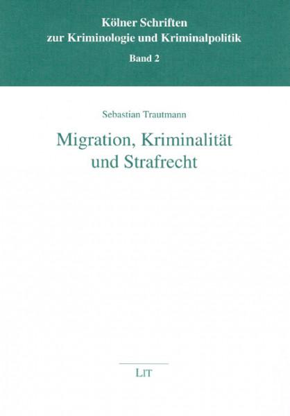 Migration, Kriminalität und Strafrecht