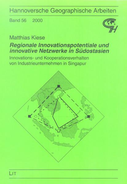 Regionale Innovationspotentiale und innovative Netzwerke in Südostasien: Innovations- und Kooperationsverhalten von Industrieunternehmen in Singapur