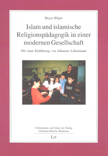 Islam und islamische Religionspädagogik in einer modernen Gesellschaft
