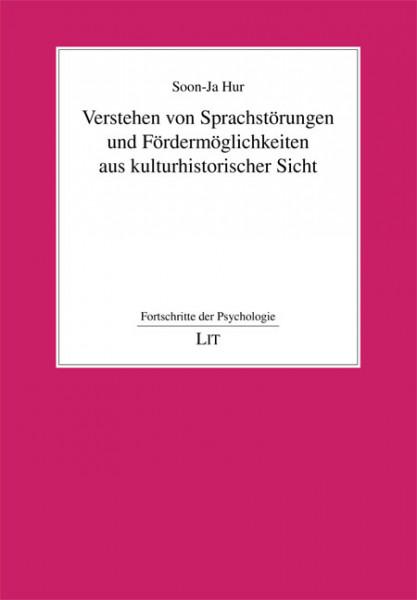 Verstehen von Sprachstörungen und Fördermöglichkeiten aus kulturhistorischer Sicht