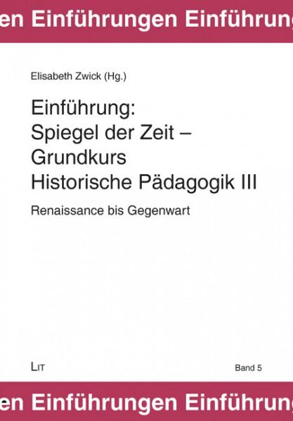 Spiegel der Zeit - Grundkurs Historische Pädagogik III