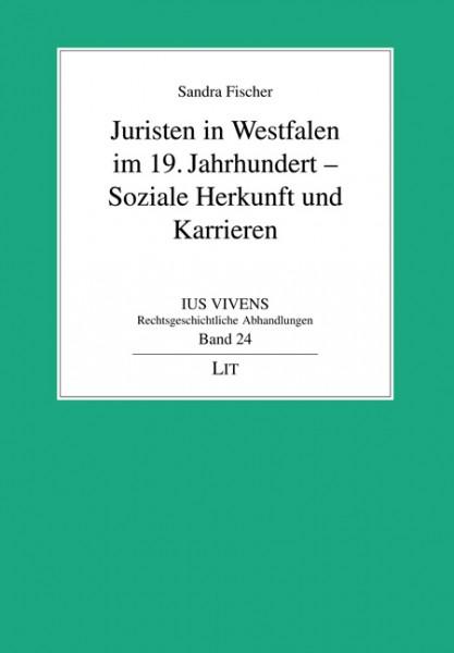 Juristen in Westfalen im 19. Jahrhundert - Soziale Herkunft und Karrieren