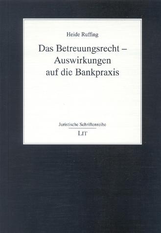 Das Betreuungsrecht - Auswirkungen auf die Bankpraxis