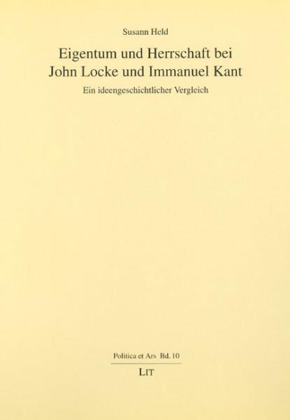 Eigentum und Herrschaft bei John Locke und Immanuel Kant