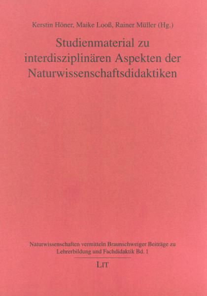 Studienmaterial zu interdisziplinären Aspekten der Naturwissenschaftsdidaktiken