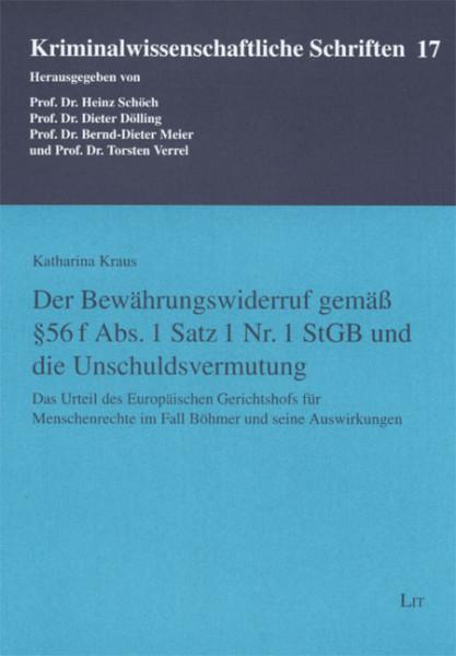 Der Bewährungswiderruf gemäß § 56 f Abs. 1 Satz 1 Nr. 1 StGB und die Unschuldsvermutung