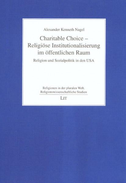 Charitable Choice - Religiöse Institutionalisierung im öffentlichen Raum