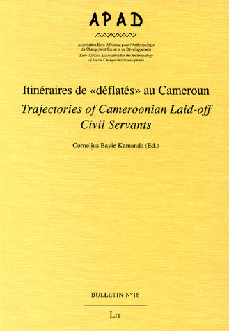 """Itinéraires de """"déflatés"""" au Cameroun/Trajectories of Cameroonian Laid-off Civil Servants"""