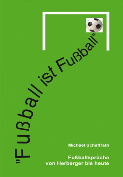 """""""Fußball ist Fußball"""""""
