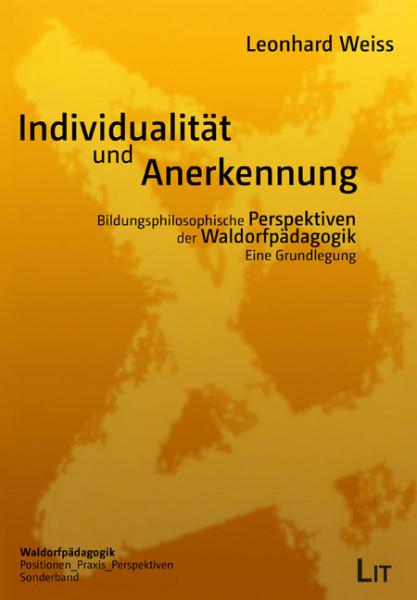 Individualität und Anerkennung - Bildungsphilosophische Perspektiven der Waldorfpädagogik