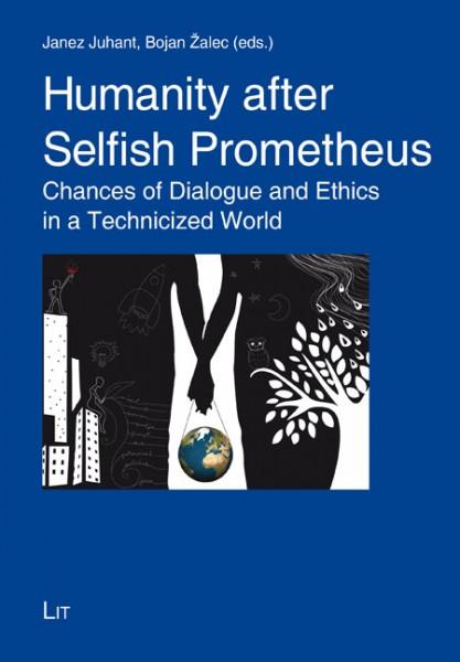 Humanity after Selfish Prometheus