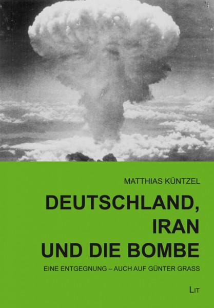 Deutschland, Iran und die Bombe