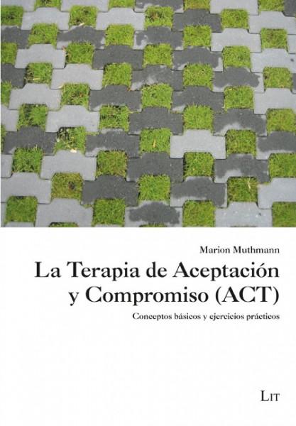La Terapia de Aceptación y Compromiso (ACT)