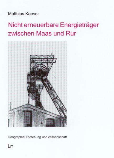 Nicht erneuerbare Energieträger zwischen Maas und Rur