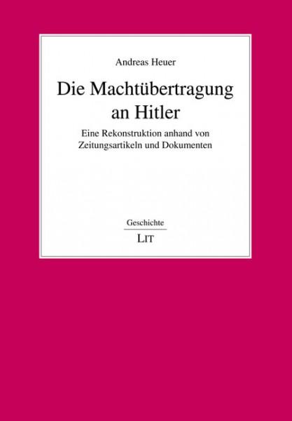 Die Machtübertragung an Hitler