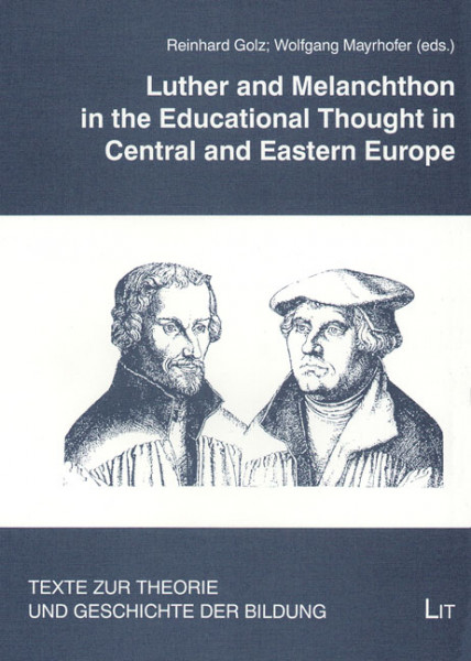 Luther and Melanchthon in the Educational Thought of Central and Eastern Europe