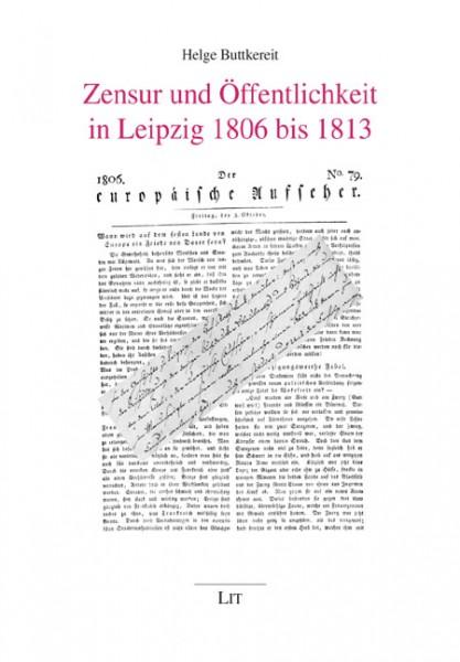 Zensur und Öffentlichkeit in Leipzig 1806 bis 1813