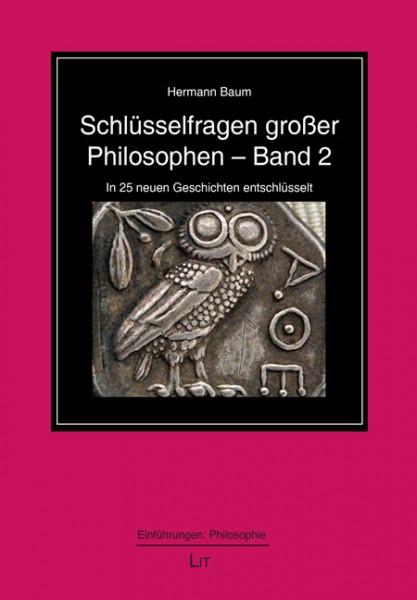 Schlüsselfragen großer Philosophen - Band 2