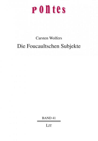 Die Foucaultschen Subjekte