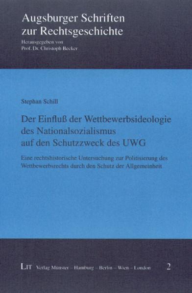 Der Einfluß der Wettbewerbsideologie des Nationalsozialismus auf den Schutzzweck des UWG