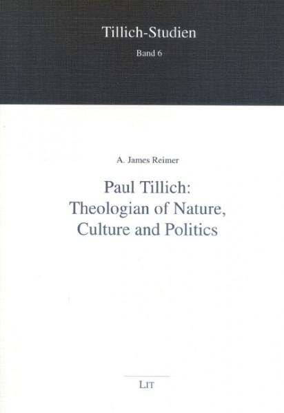 Paul Tillich: Theologian of Nature, Culture and Politics