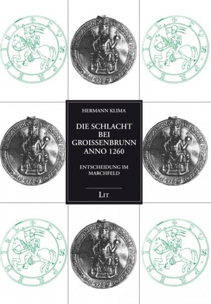 Die Schlacht bei Groißenbrunn anno 1260