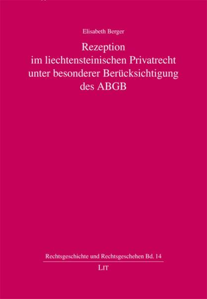 Rezeption im liechtensteinischen Privatrecht unter besonderer Berücksichtigung des ABGB