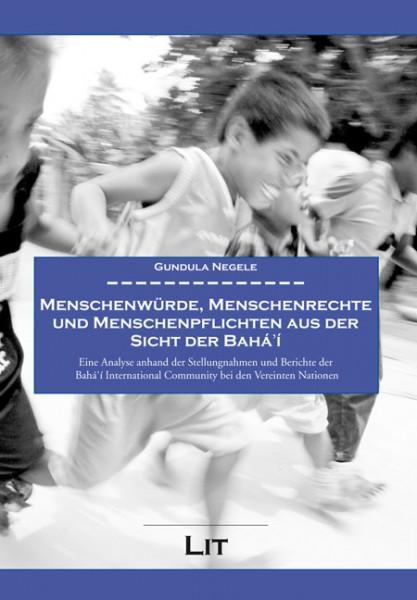 Menschenwürde, Menschenrechte und Menschenpflichten aus der Sicht der Bahá'í