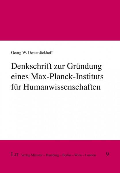 Denkschrift zur Gründung eines Max-Planck-Instituts für Humanwissenschaften
