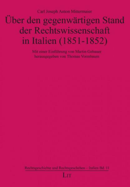 Über den gegenwärtigen Stand der Rechtswissenschaft in Italien (1851-1852)