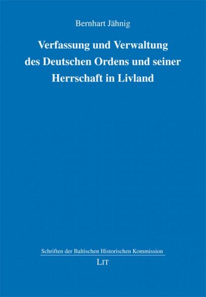 Verfassung und Verwaltung des Deutschen Ordens und seiner Herrschaft in Livland