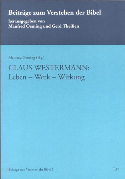 Claus Westermann: Leben - Werk - Wirkung