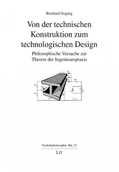 Von der technischen Konstruktion zum technologischen Design